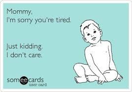 Tired mummy, awake baby.